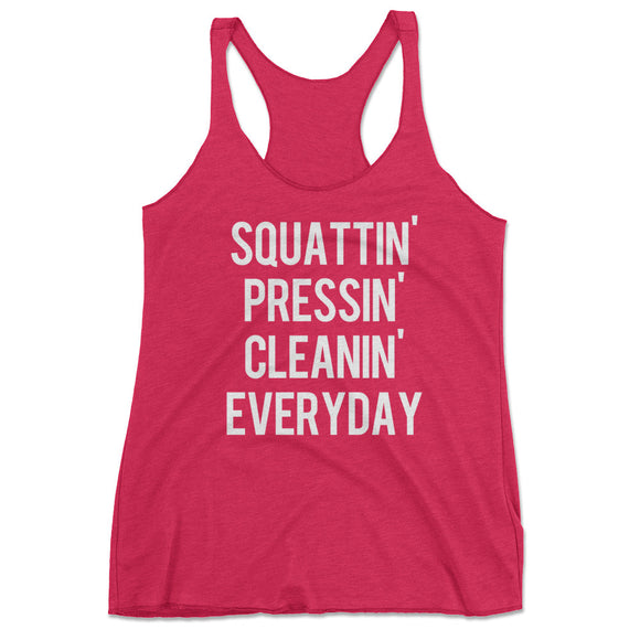 Squattin', Pressin' & Cleanin' Everyday Workout Tank Top
