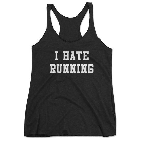 Women's I Hate Running Funny Workout Tank Top - Black
