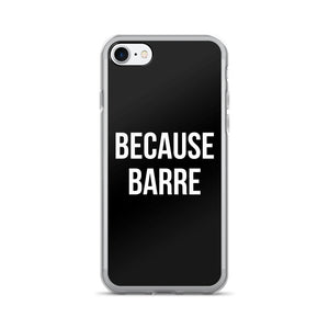 Because Barre Workout iPhone 7 Phone Case