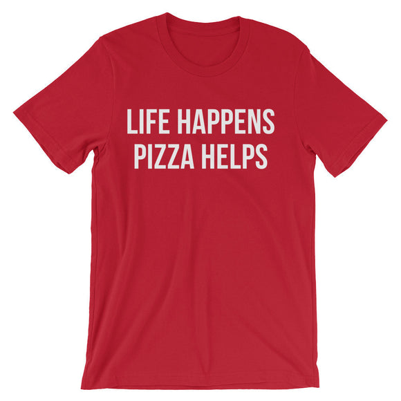 Life Happens Pizza Helps Funny Casual Pizza Foodie T-Shirt - Red