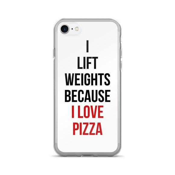 I Lift Weights Because I Love Pizza iPhone 7/7 Plus Case