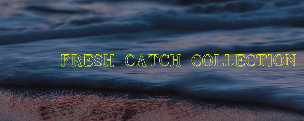 Fresh Catch Collection