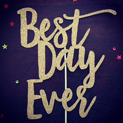 Best Day Ever Wedding Cake Topper - Gold Glitter