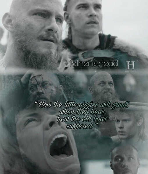 how the little piggies will grunt when they hear how the Old Boar suffered Viking quote Ragnar's death