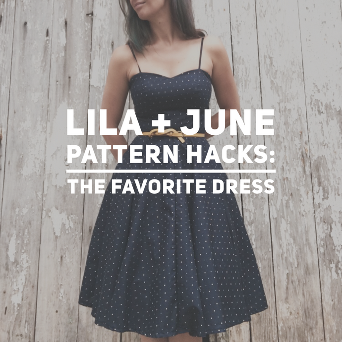 Pattern Hacks: Turning the Sweetheart Dress into the Favorite Dress