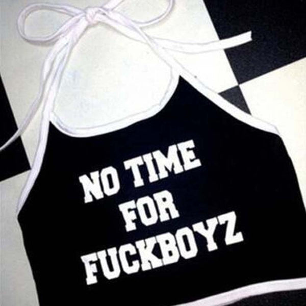 Fashion New Hanging Neck NO TIME FOR FUCKBOYZ Litter Print Bandage sports Wrapped Chest Top