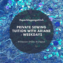 Private Sewing Tuition with Ariane Bingham : Business Hours / Weekday's
