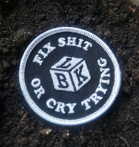 Fix Sh*t or Cry Trying - Black n White Patch