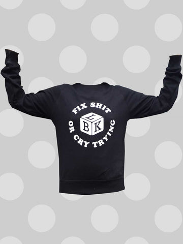 Fix Sh*t or Cry Trying Crewneck Sweatshirt