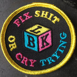 Fix Sh*t Or Cry Trying CMYK Embroidered Patch