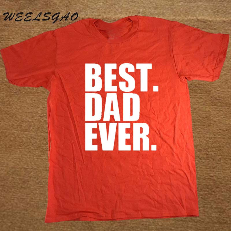 New Fathers Day Gift Best Dad Ever Printed T-Shirt