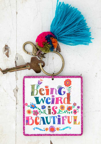 Being Weird Is Beautiful | Keychain - The Boutique LLC