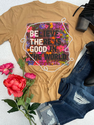 Believe There Is Good In The World // Be The Good | Graphic Tee - The Boutique LLC