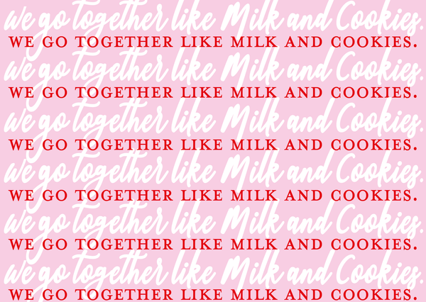 We Go Together Like Milk & Cookies Card