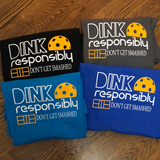 PIckleball Tee - Dink Responsibly