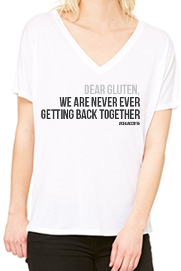 Dear Gluten, We Are Never Ever Getting Back Together - T-Shirt