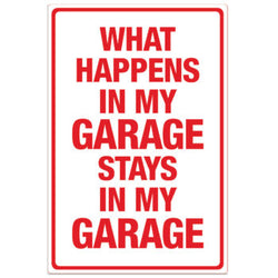 What Happens in My Garage Sign