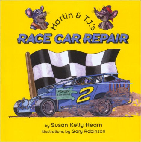 Martin and T. J. 's Race Car Repair by Susan Kelly Hearn