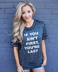If You Ain't Last Your First Tee