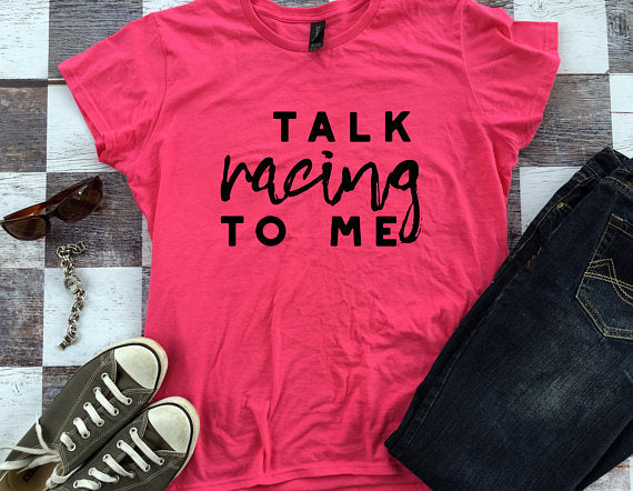 Talk Racing to Me Tee