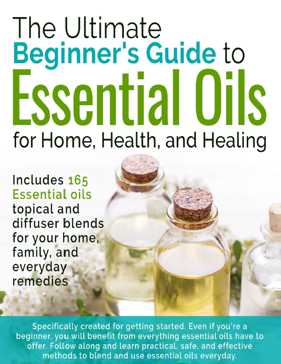 The Ultimate Beginner's Guide to Essential Oils Ebook + Paperback