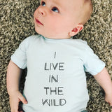 "Baby T-shirt: ""I live in the Wild"""