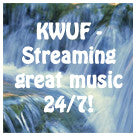 KWUF Radio - streaming great music 24/7!