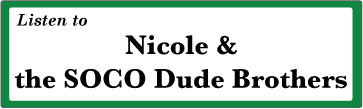 The Nicole & the SOCO Dude Brothers Show