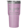 Team Purpose - 30 Ounce Vacuum Tumbler