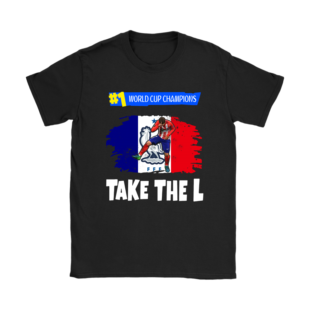 2018 France World Cup Champions Antoine Griezmann Take The L Fortnite Shirt Women