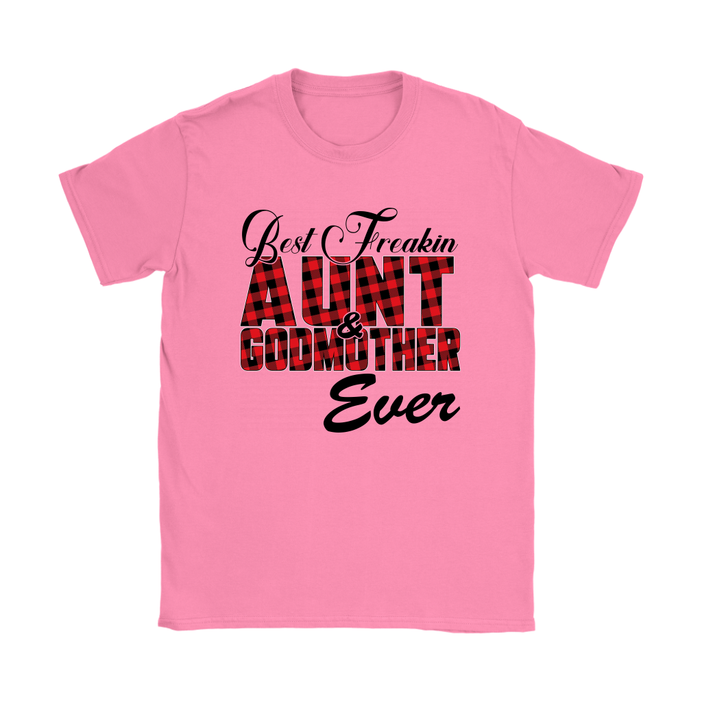 Best Freakin Aunt & Godmother Ever Sweatshirt-T-shirt-Gildan Womens T-Shirt-Azalea-S-Itees Global