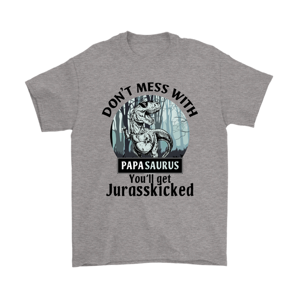 Don't Mess With Papasaurus Dinosaur You'll Get Jurasskicked Funny Shirt-T-shirt-Gildan Mens T-Shirt-Sport Grey-S-Itees Global