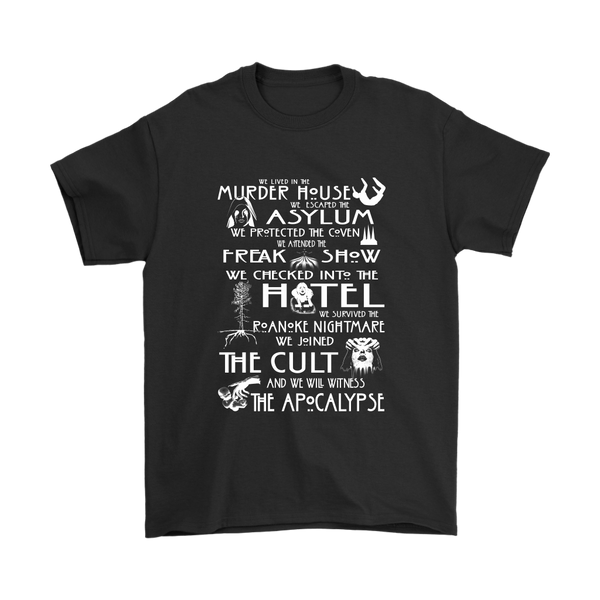 We Lived In The Murder House We Escaped The Asylum We Protected The Coven We Attended The Freak Show We Checked Into The Hotel We Survived The Roanoke Nightmare We Joined The Cult And We Will Witness The Apocalypse AHS Shirts-T-shirt-Gildan Mens T-Shirt-Black-S-Itees Global