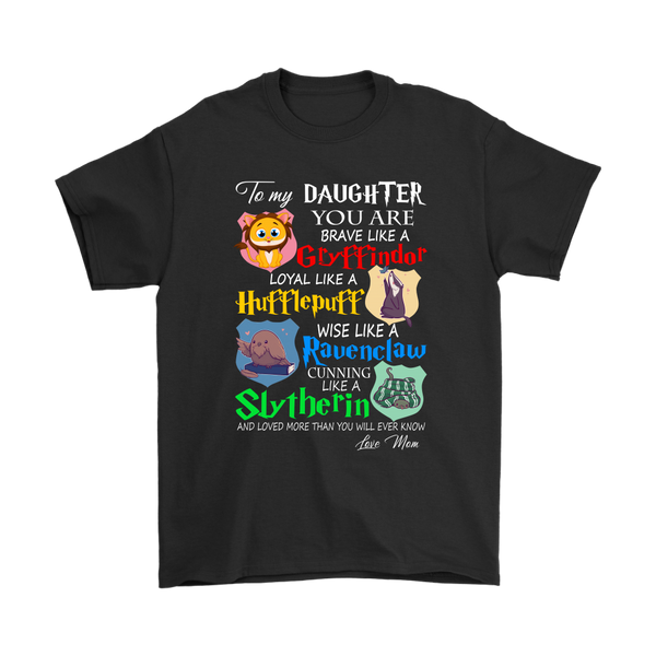 To My Daughter You Are Brave Like A Gryffindor Loyal Like A Hufflepuff Wise Like A Ravenclaw Cunning Like A Slytherin Hogwarts Harry Potter Shirts-T-shirt-Gildan Mens T-Shirt-Black-S-Itees Global