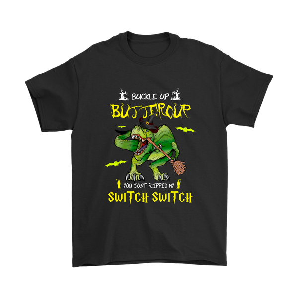 Buckle Up Buttercup You Just Flipped My Witch Switch Dinosaur Halloween Shirts-T-shirt-Gildan Mens T-Shirt-Black-S-Itees Global