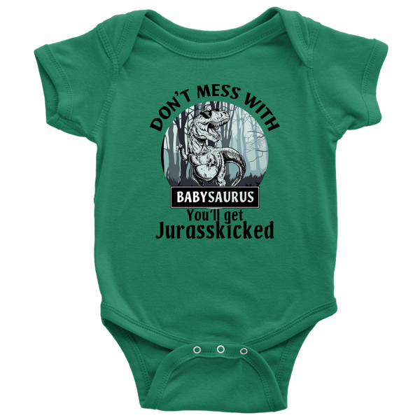Don't Mess With Babysaurus Dinosaur You'll Get Jurasskicked Funny Shirt-T-shirt-Baby Bodysuit-Kelly-NB-Itees Global