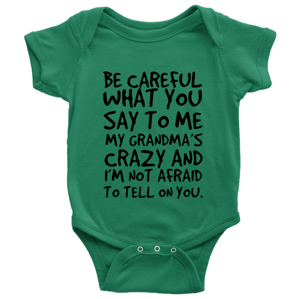Be Careful What You Say To Me My Grandma's Crazy Shirts-T-shirt-Baby Bodysuit-Grass Green-NB-Itees Global