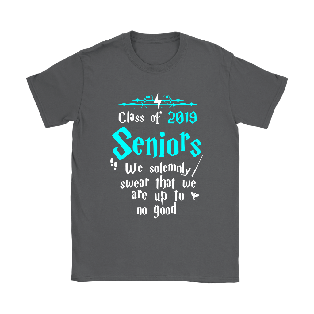 3dc0278bf Class Of 2019 Seniors We Solemnly Swear That We Are Up To No Good Harry  Potter