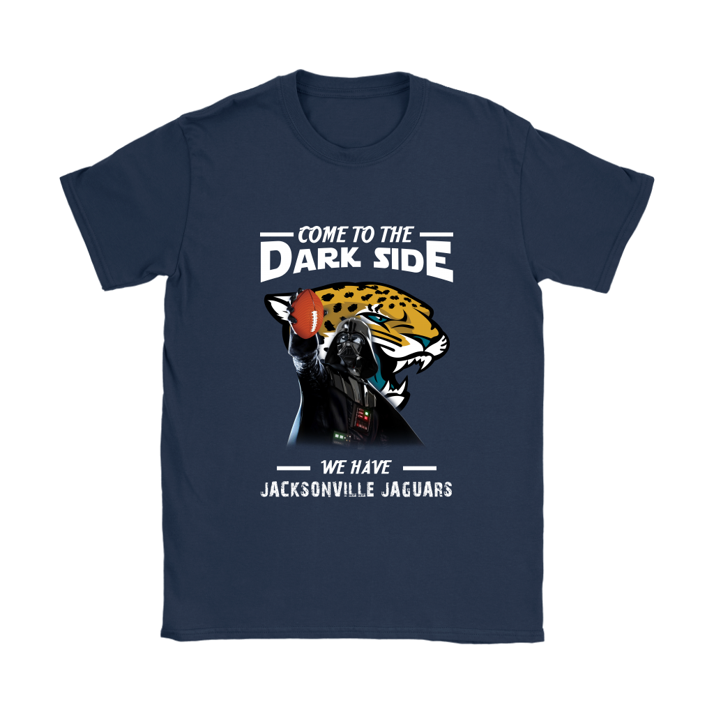 online store e31fc eddab Come To The Dark Side We Have Jacksonville Jaguars Shirts Women