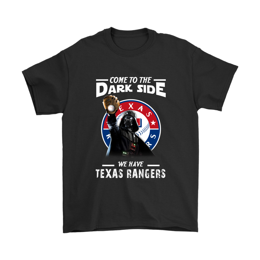 huge selection of f049f 20862 Come To The Dark Side We Have Texas Rangers Shirts