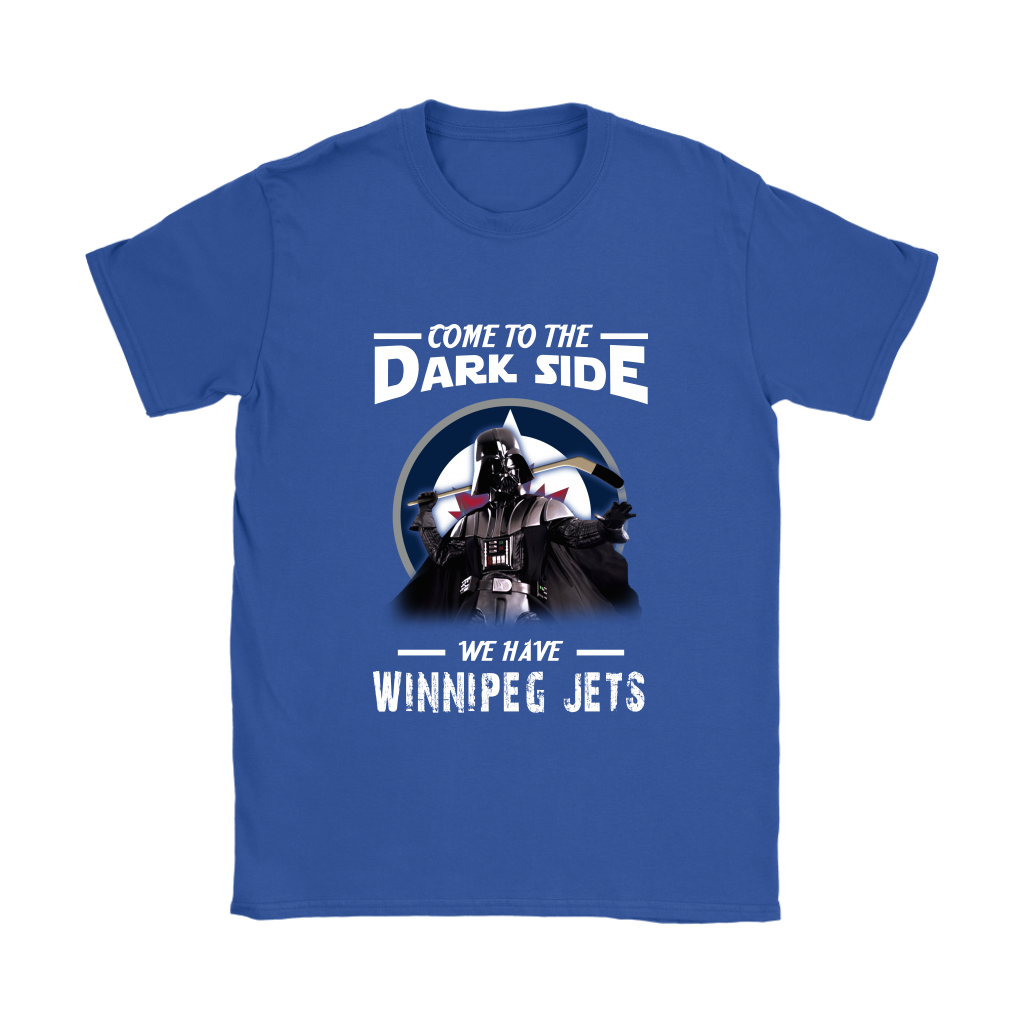 850e248a Come To The Dark Side We Have Winnipeg Jets Shirts Women