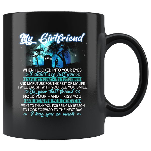 My Girlfriend When I Looked Into Your Eyes I Didn't See Just You I Saw My Today My Tomorrow And My Future For The Rest Of My Life Doctor Who Valentine's Day Mugs-Drinkware-My Darling-Itees Global