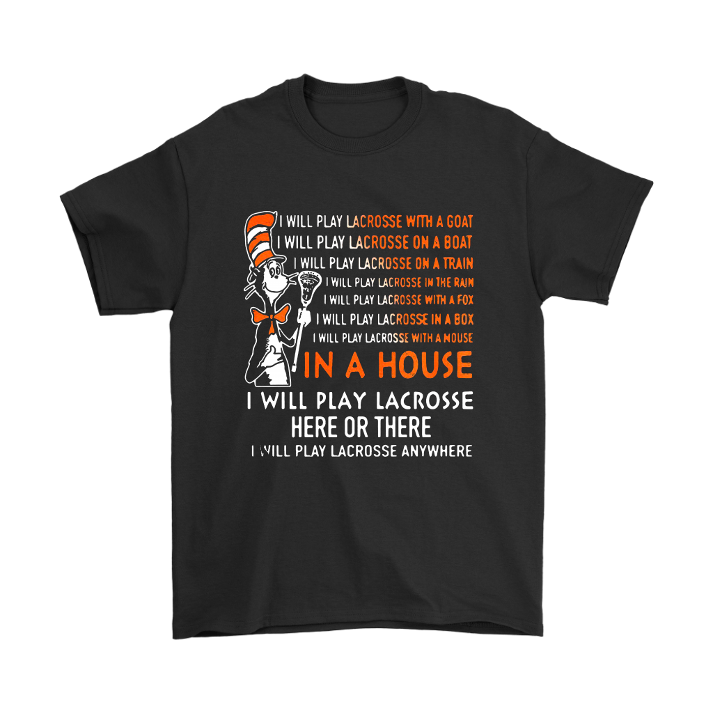 Dr Seuss I Will Play Lacrosse Anywhere Sports Shirts