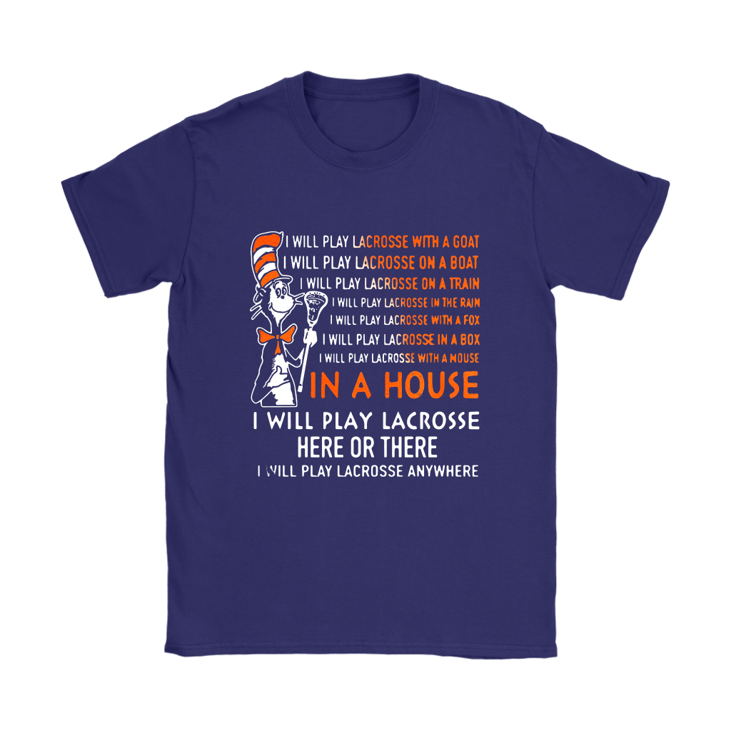 Dr Seuss I Will Play Lacrosse Anywhere Sports Shirts Women