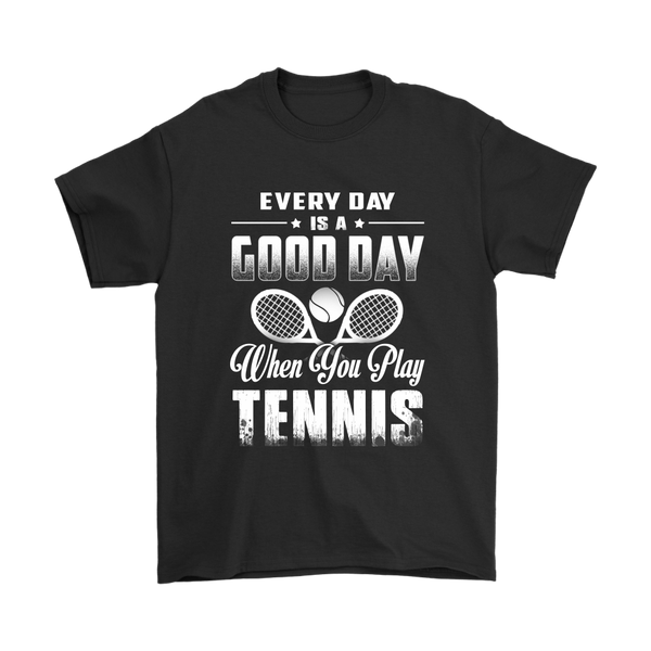 Every Day Is A Good Day When You Play Tennis Shirts-T-shirt-Gildan Mens T-Shirt-Black-S-Itees Global