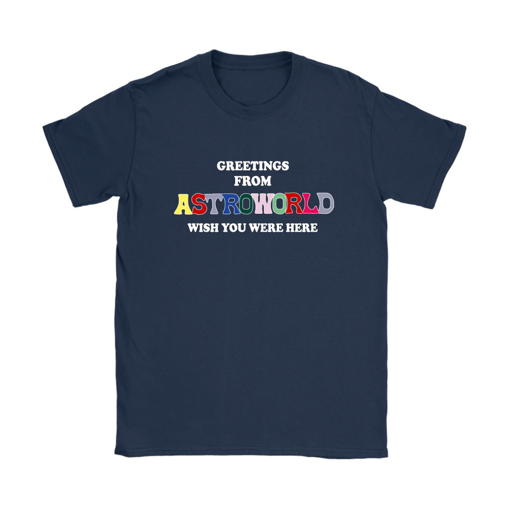 21a7c6ddff8a Greetings From Astroworld Wish You Were Here Funny Shirts Women ...