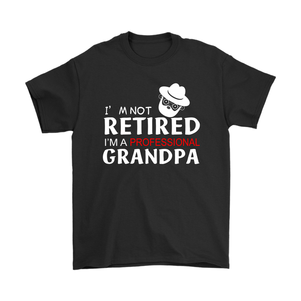 I'm Not Retired I'm A Professional Grandpa Family Shirts-T-shirt-Gildan Mens T-Shirt-Black-S-Itees Global