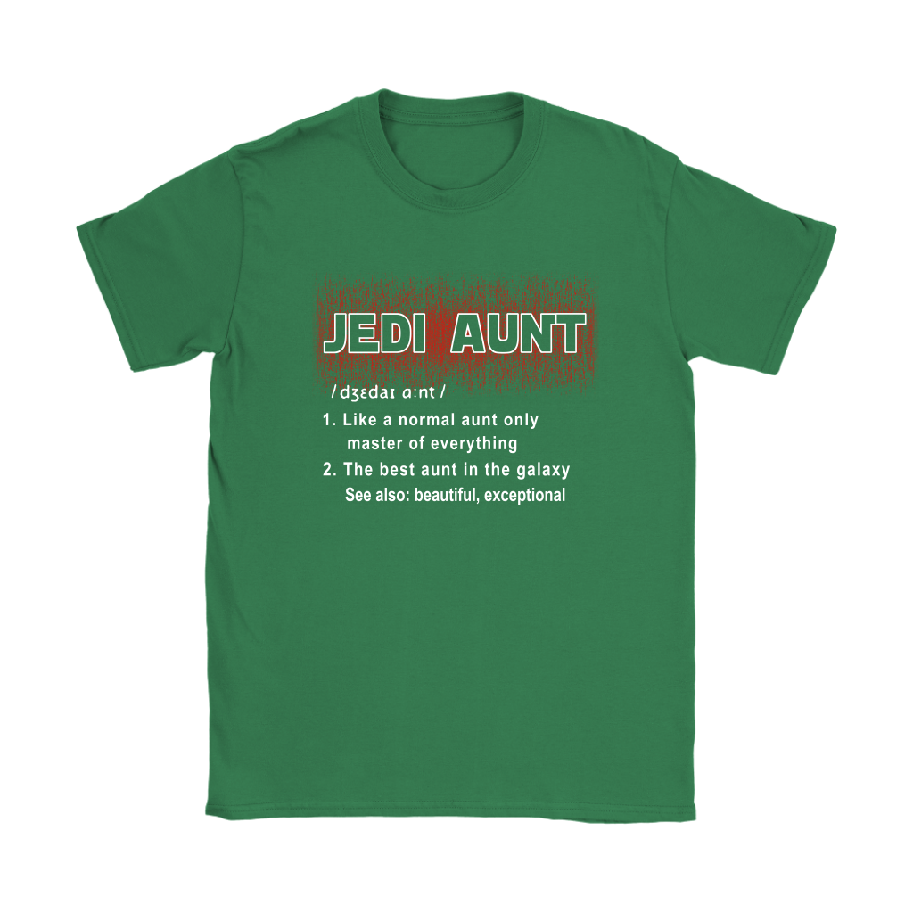 Jedi Aunt Like A Normal Aunt Only Master Of Everything The Best Aunt In The Galaxy Shirts Women