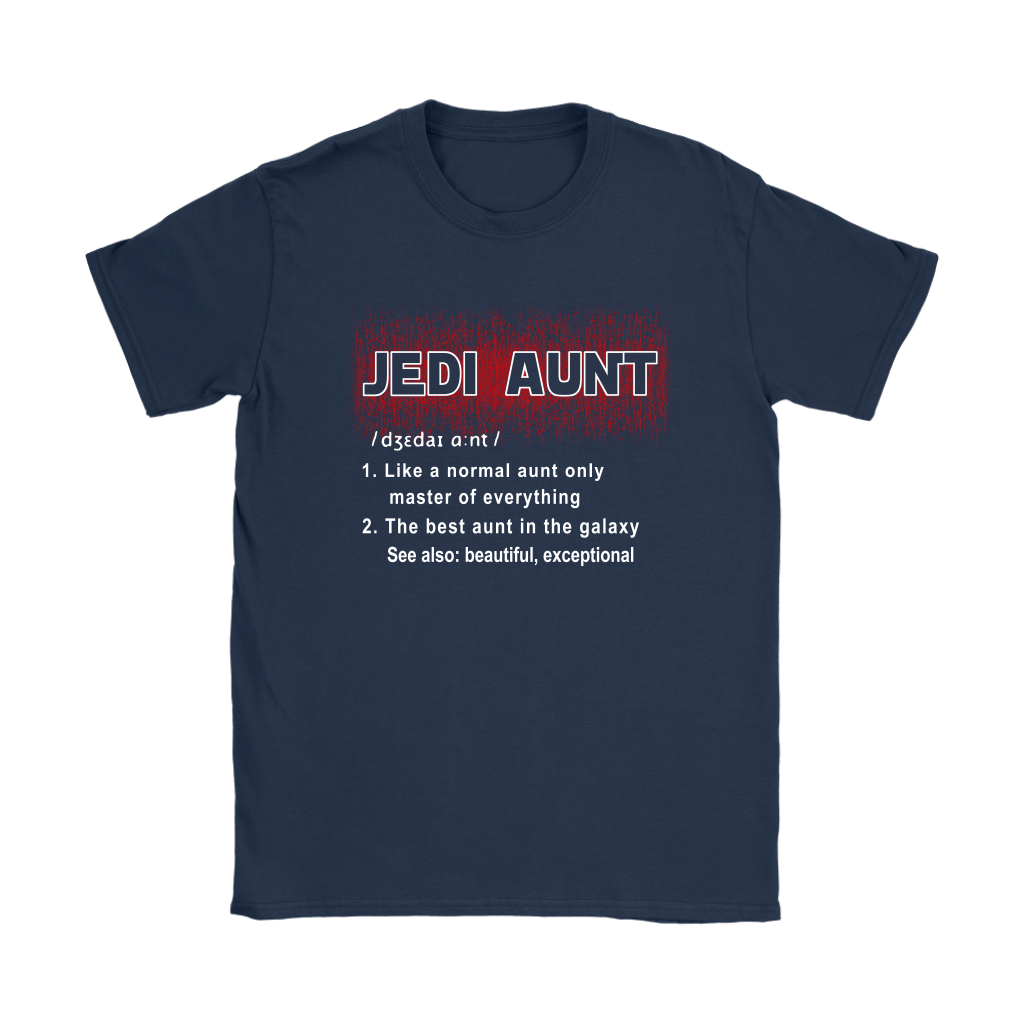 Jedi Aunt Like A Normal Aunt Only Master Of Everything The Best Aunt In The Galaxy Shirts