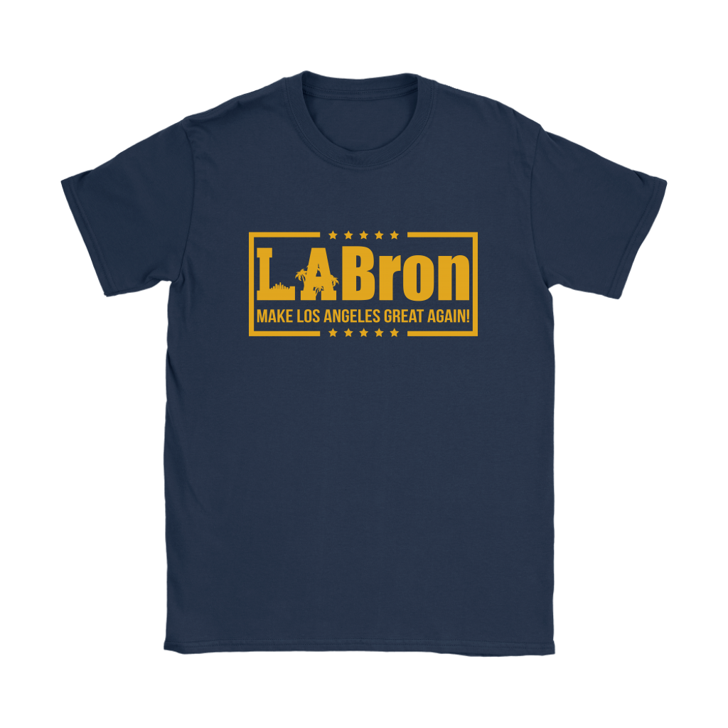 La Bron Make Los Angeles Great Again Nba Basketball Shirts Women